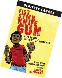 Fist Stick Knife Gun : A Personal History of Violence