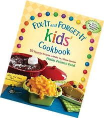 Fix-It and Forget-It kids' Cookbook: 50 Favorite Recipes to