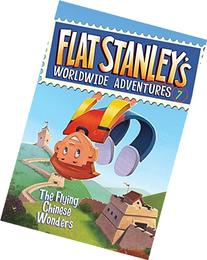 Flat Stanley's Worldwide Adventures #7: The Flying Chinese