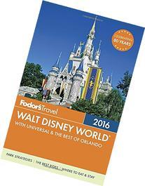 Fodor's Walt Disney World 2016: With Universal & the Best of