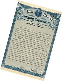Forging Capitalism: Rogues, Swindlers, Frauds and the Rise