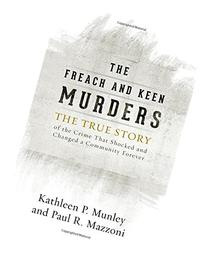 The Freach and Keen Murders: The True Story of the Crime