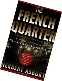 The French Quarter: An Informal History of the New Orleans
