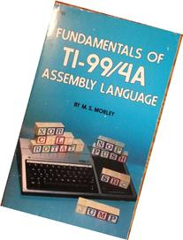 Fundamentals of TI-99/4A assembly language