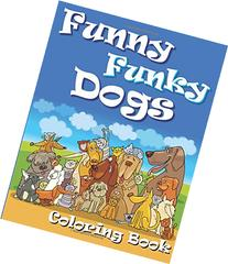 Funny Funky Dogs Coloring Book