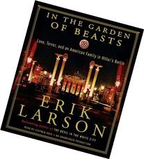 IN THE GARDEN OF BEASTS Audio CD by Erik Larson: In the