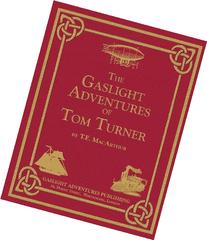 The Gaslight Adventures of Tom Turner: The Omnibus Edition