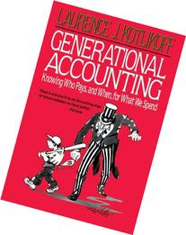Generational Accounting: Knowing Who Pays, and When, for