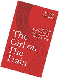 The Girl on The Train: A Novel by Paula Hawkins | Honest