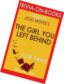 The Girl You Left Behind: A Novel by Jojo Moyes