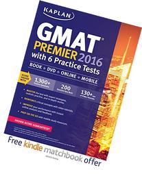 Kaplan GMAT Premier 2016 with 6 Practice Tests: Book +