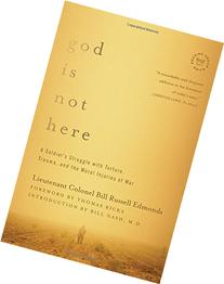 God is Not Here: A Soldier's Struggle with Torture, Trauma,