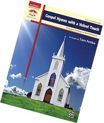 Gospel Hymns with a Velvet Touch: 10 Elegant Settings of