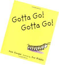 Gotta Go! Gotta Go