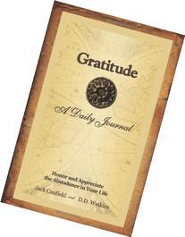 Gratitude a Daily Journal : Honor and Appreciate the