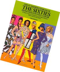 Great Fashion Designs of the Sixties Paper Dolls: 32 Haute