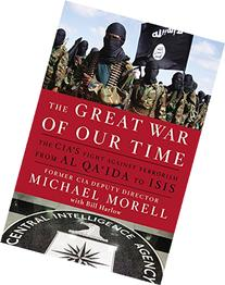 The Great War of Our Time: An Insider's Account of the CIA's
