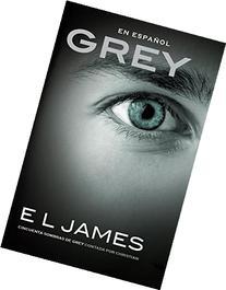 Grey : Cincuenta sombras de Grey contada por Christian