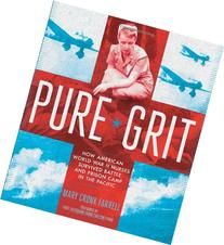 Pure Grit: How American World War II Nurses Survived Battle