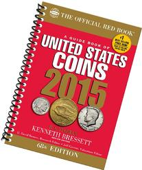 A Guide Book of United States Coins 2015: The Official Red