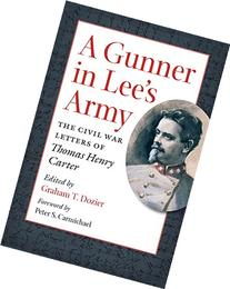 A Gunner in Lee's Army: The Civil War Letters of Thomas