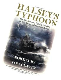 Halsey's Typhoon: The True Story of a Fighting Admiral, an