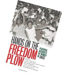 Hands on the Freedom Plow: Personal Accounts by Women in