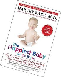 The Happiest Baby on the Block :  The New Way to Calm Crying