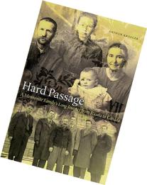 Hard Passage: A Mennonite Family's Long Journey from Russia