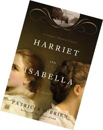 Harriet and Isabella: A Novel