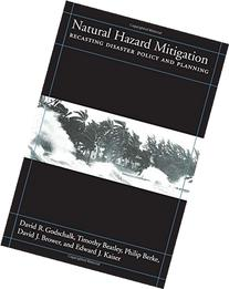 Natural Hazard Mitigation: Recasting Disaster Policy And