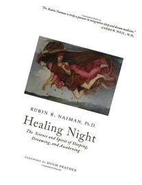 Healing Night: The Science and Spirit of Sleeping, Dreaming