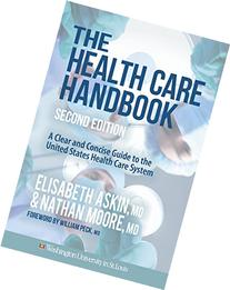 The Health Care Handbook: A Clear and Concise Guide to the