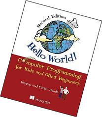 Hello World!: Computer Programming for Kids and Other