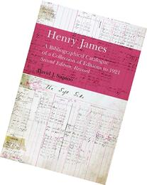 Henry James: A Bibliographical Catalogue of a Collection of