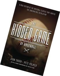 The Hidden Game of Baseball: A Revolutionary Approach to