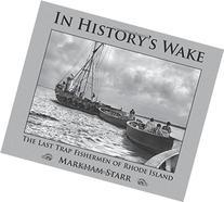 In History's Wake: The Last Trap Fishermen of Rhode Island