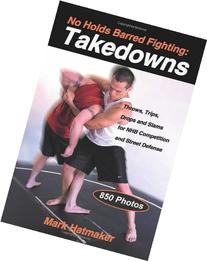No Holds Barred Fighting: Takedowns