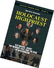"Holocaust High Priest: Elie Wiesel, ""Night,"" the Memory Cult"