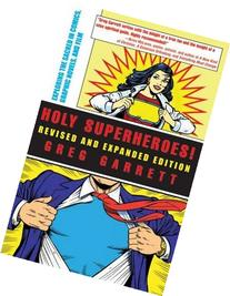Holy Superheroes! Revised and Expanded Edition: Exploring