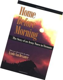 Home before Morning: The Story of an Army Nurse in Vietnam