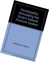 Homeopathy: Stimulating the Body's Natural Immune System