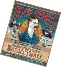 Hoop Genius: How a Desperate Teacher and a Rowdy Gym Class