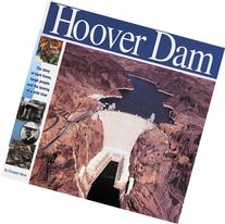 The Hoover Dam The Story of Hard Times, Tough People and The