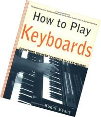 How to Play Keyboards: Everything You Need to Know to Play