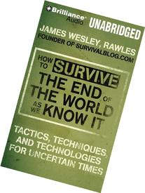 How to Survive the End of the World as We Know It: Tactics,