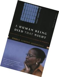 A Human Being Died That Night: A South African Woman