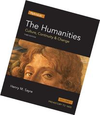 Humanities: Culture, Continuity and Change, The, Volume I