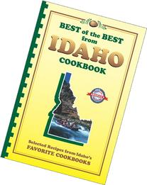 Best of the Best from Idaho Cookbook: Selected Recipes from