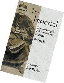 The Immortal: True Accounts of the 250-Year-Old Man, Li